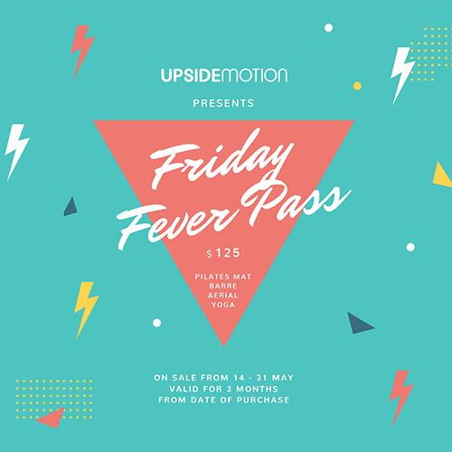 Upside Motion Friday Fever Pass