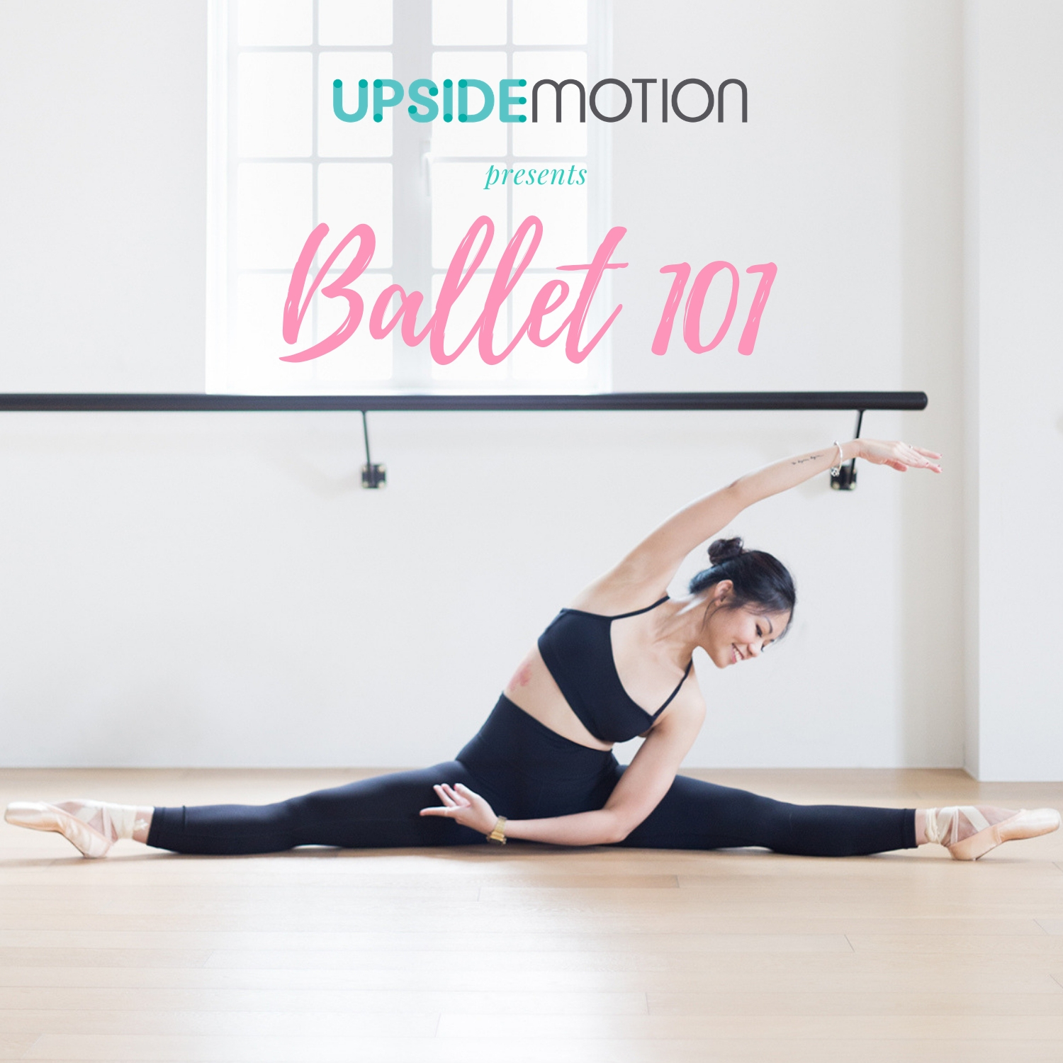 Ballet 101 with Tabitha Upside Motion